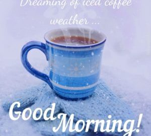 Winter Good Morning Pics